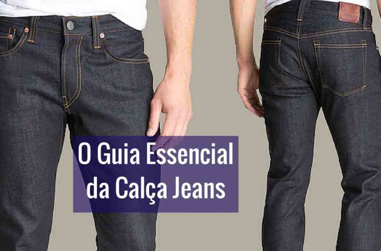 4d4d40510a O Guia da Calça Jeans Masculina - Como Escolher