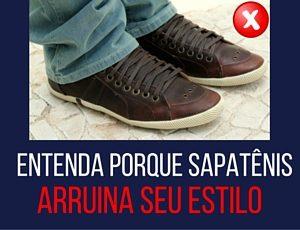 Entenda porque sapatênis arruina seu estilo
