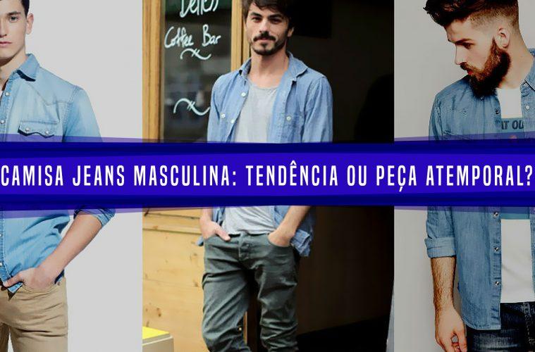 cc7531bdbd Camisa Jeans Masculina  Tendência ou Peça Atemporal