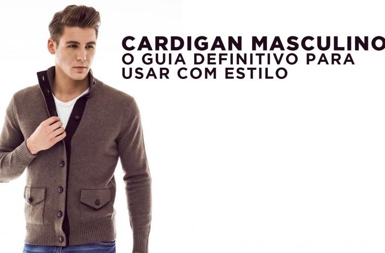 Cardigan Masculino  O Guia Definitivo para usar com Estilo. Guarda- RoupaSocial c8fff77a6e757