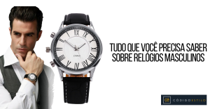 miniatura tudo que precisa saber sobre relógios masculinos
