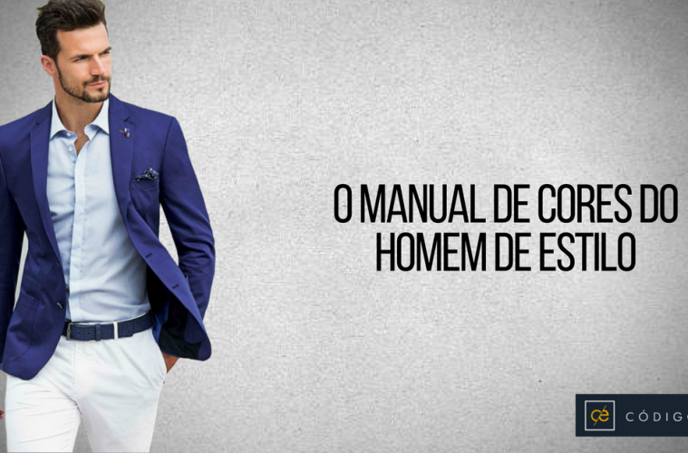 4cd8e7e6c O Manual das Cores do Homem de Estilo | Alberto Solon