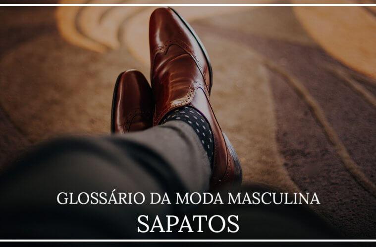 5893bea959 Glossário completo dos Sapatos Masculinos
